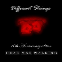 Different Strings | Dead Man Walking (10th Anniversary Edition)