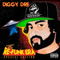 Diggy Dre | The Re-Funk Era (Special Edition)