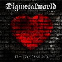 Digmetalworld | Volume 4: Stronger Than Hate