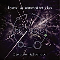 Dimitar Nalbantov | There is Something Else