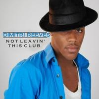 Dimitri Reeves: Not Leavin