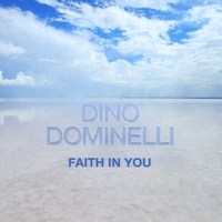 Dino Dominelli | Faith In You