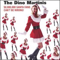 The Dino Martinis | 50,000,000 Santa Fans Can't Be Wrong!