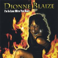 Dionne Blaize | I'm In Love With You Baby