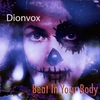 Dionvox: Beat in Your Body