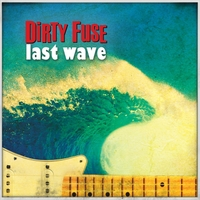 Dirty Fuse | Last Wave