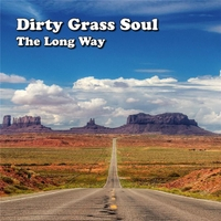 Dirty Grass Soul | The Long Way