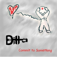 Ditto | Commit to Something