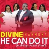 Divine Harmony | He Can Do It