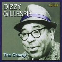Dizzy Gillespie - The Champ (Live)
