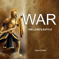 Dizzy K Falola | War the Lord's Battle