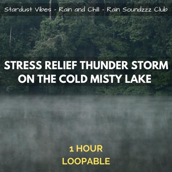 Stardust Vibes, Rain and Chill & Rain Soundzzz Club   Stress