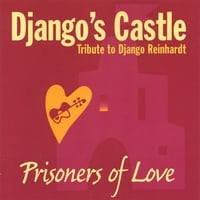 Django's Castle | Prisoners of love