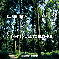DJ Centera | A Shared Will To Survive