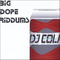 DJ Cola | Big Dope Riddums