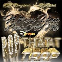 DJ Dangerous Raj Desai | When You Look at Me (Pop That Trap)