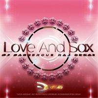 DJ Dangerous Raj Desai | Love and Sax