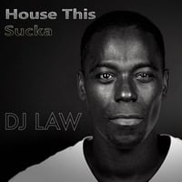 DJ Law | House This Sucka