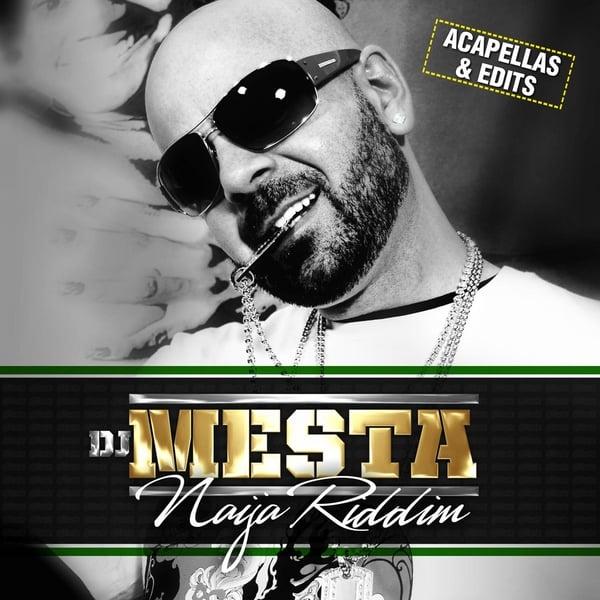 DJ Mesta | Naija riddim DJ tools: acapellas & edits | CD Baby Music