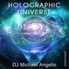 DJ Michael Angello: Holographic Universe