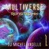 DJ Michael Angello: Multiverse (Revisited Mix)