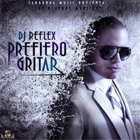 DJ Reflex: Prefiero Gritar