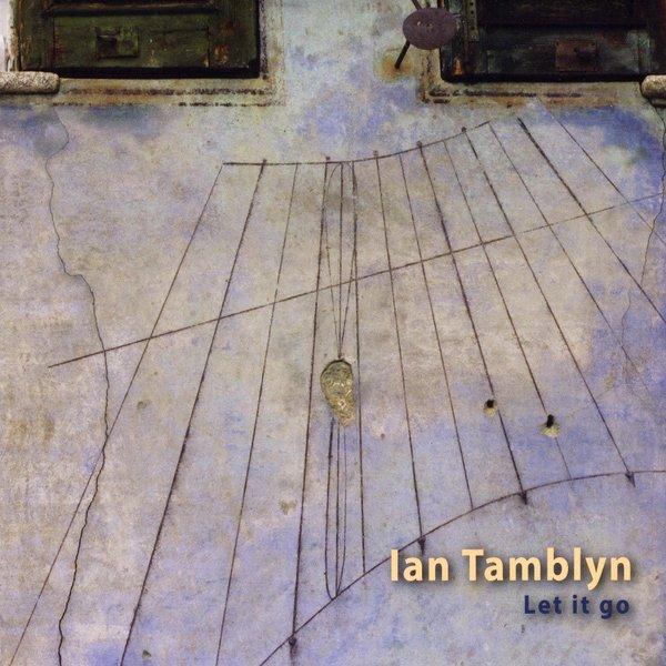 Ian Tamblyn | Let It Go | CD Baby Music Store