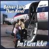 DON AND KAREN MCNATT: Better Late than Never