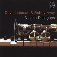 Dave Liebman & Bobby Avey | Vienna Dialogues