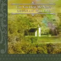 Deborah Malena | Can You Hear Me Now?