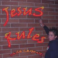 David Michael Carpenter | Jesus Rules