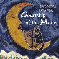 David Michael & Randy Mead | Courtship Of The Moon