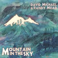 David Michael & Randy Mead | Mountain in the Sky