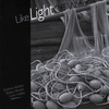 Daphne Marlatt, Robert Minden, Carla Hallett: Like Light Off Water