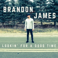 Brandon James | Lookin' for a Good Time