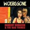 Danbert Nobacon and The Bad Things: Woebegone