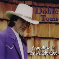 Dobie Toms | Somewhere in the neighborhood