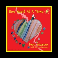 Doc Mason | One Heart at a Time: Doc Mason with Terry Clements
