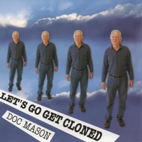 Doc Mason | Let's Go Get Cloned