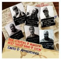 Doc Stevens & Marilyn Holy Ghost Band & Show | Saved and Apprehended
