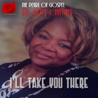 The Pearl of Gospel Dr. Betty J. Haynes | I'll Take You There