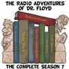 DoctorFloyd: The Radio Adventures of Dr. Floyd - The Complete Season 7