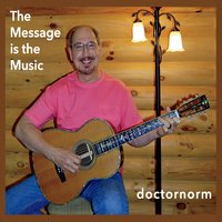 Doctornorm | The Message Is the Music