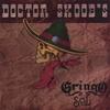 DOCTOR SKOOB: Doctor Skoob's Gringo Sol
