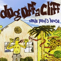 Dog Off A Cliff | Uncle Paul's House