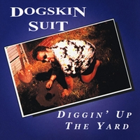 Dogskin Suit | Diggin' Up the Yard