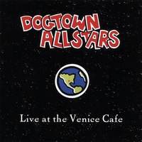 Dogtown Allstars | Live At The Venice Cafe
