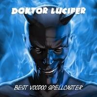 Doktor Lucifer   Best Voodoo Spell Caster   CD Baby Music Store