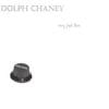 DOLPH CHANEY: Very Just Fine: Volume 1