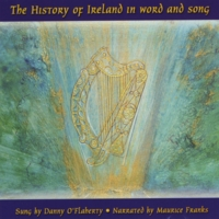 Danny O'Flaherty & Maurice Franks | The History of Ireland in Word and Song